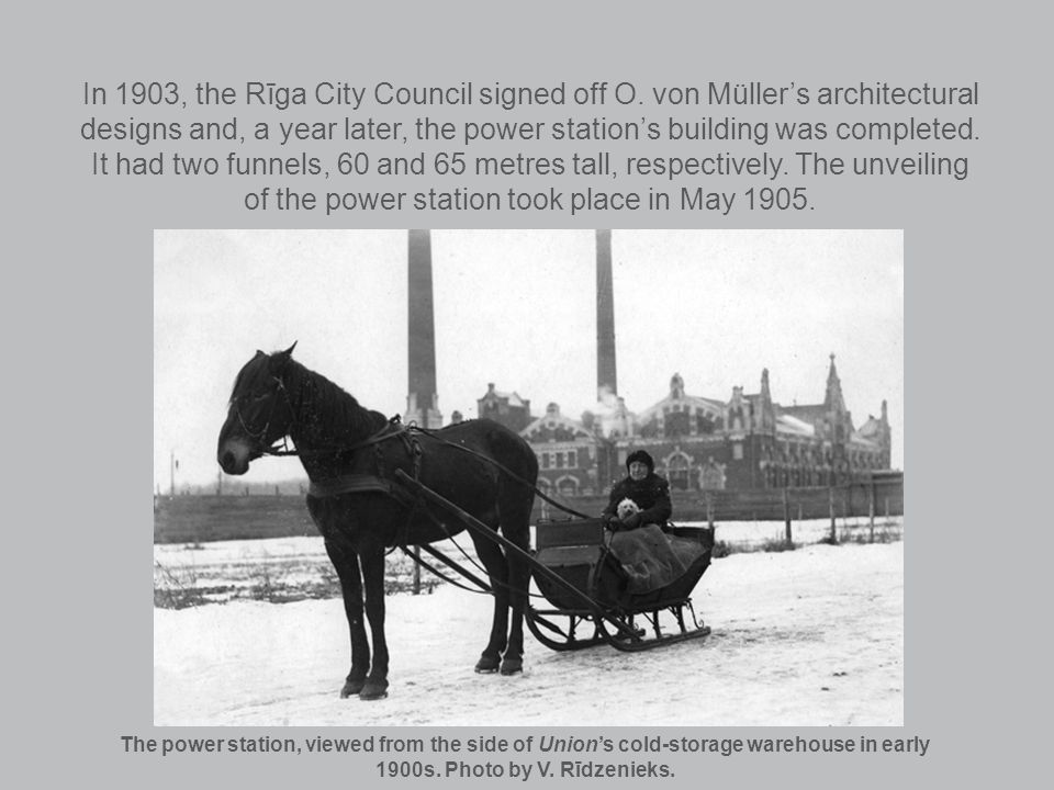 In 1903, the Rīga City Council signed off O.