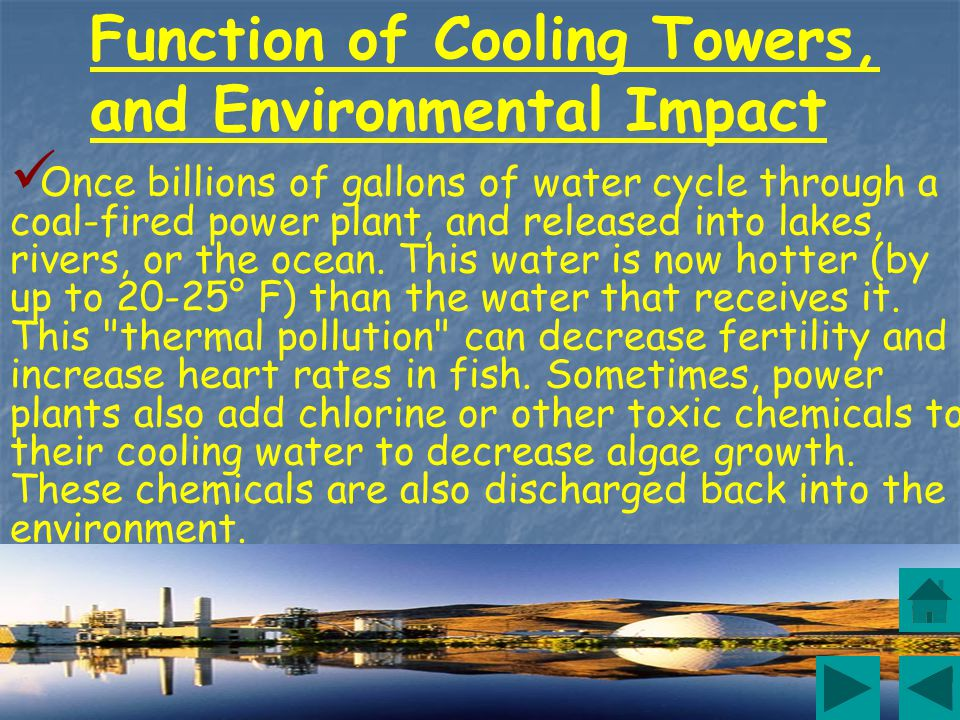 Much of the heat produced from burning coal is wasted. A typical coal power plant uses only 33-35% of the coal's heat to produce electricity. The majo