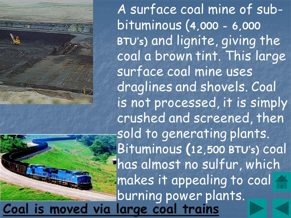 A surface coal mine of sub- bituminous ( 4,000 - 6,000 BTUs) and lignite, giving the coal a brown tint.