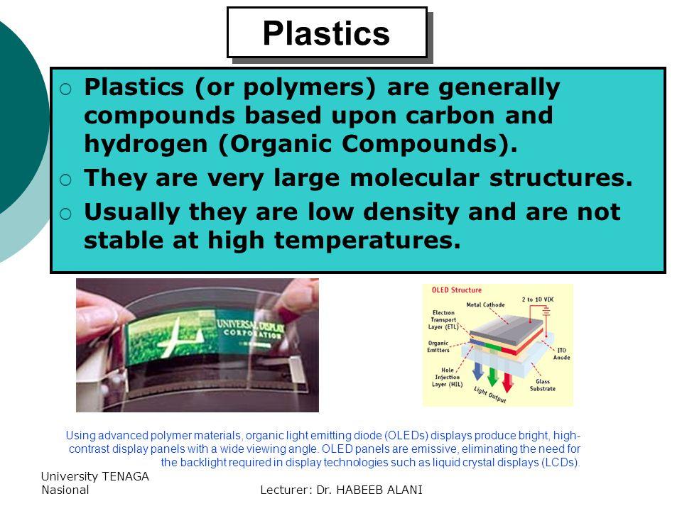 University TENAGA NasionalLecturer: Dr. HABEEB ALANI Using advanced polymer materials, organic light emitting diode (OLEDs) displays produce bright, h