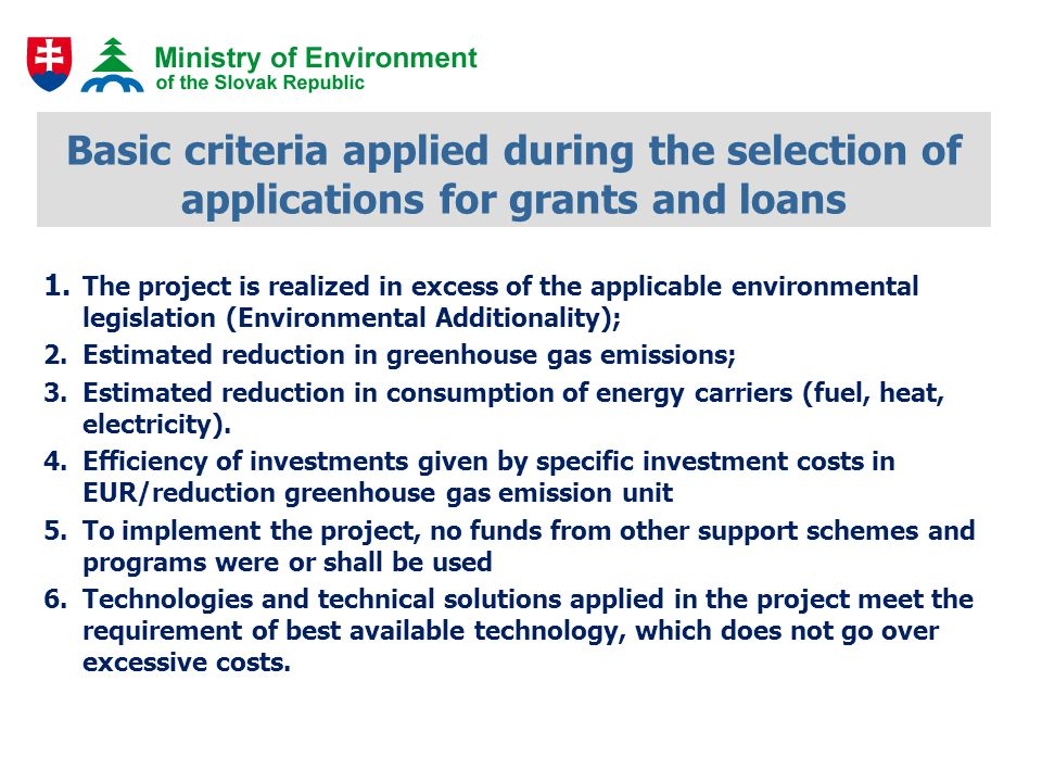 Basic criteria applied during the selection of applications for grants and loans 1.