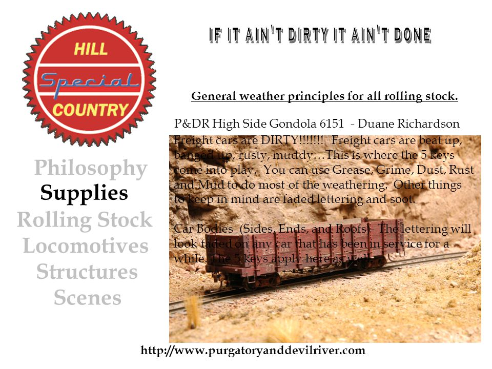 P&DR High Side Gondola 6151 - Duane Richardson http://www.purgatoryanddevilriver.com General weather principles for all rolling stock.