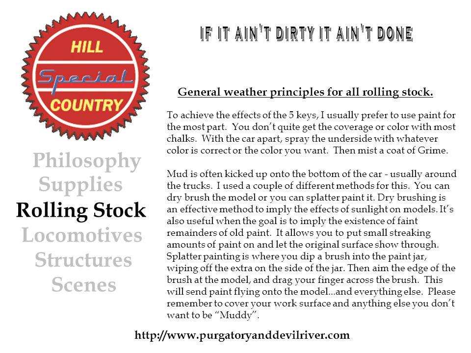 http://www.purgatoryanddevilriver.com General weather principles for all rolling stock.