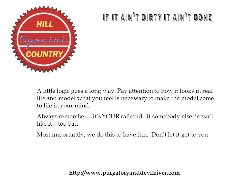 http://www.purgatoryanddevilriver.com A little logic goes a long way.