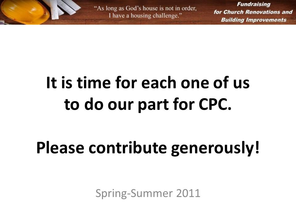 It is time for each one of us to do our part for CPC.