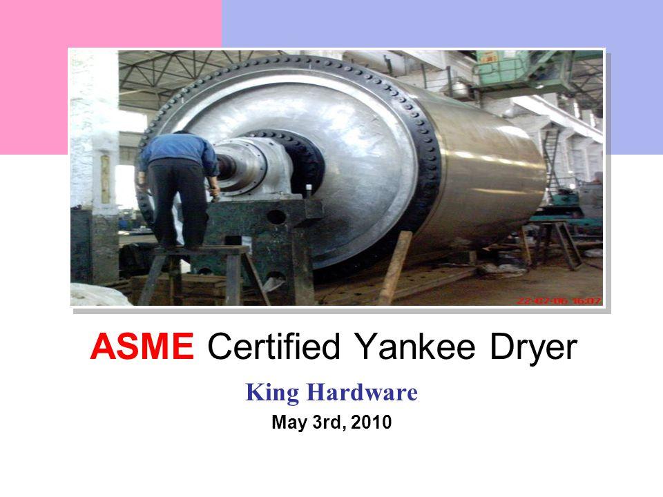 ASME Certified Yankee Dryer King Hardware May 3rd, 2010