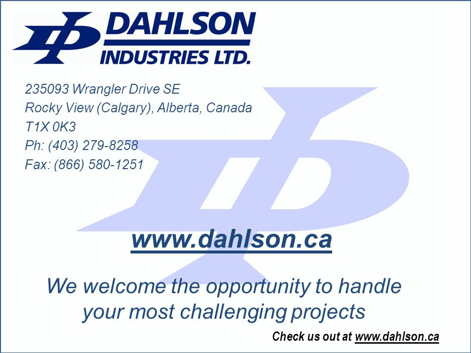 Check us out at www.dahlson.ca We welcome the opportunity to handle your most challenging projects 235093 Wrangler Drive SE Rocky View (Calgary), Albe