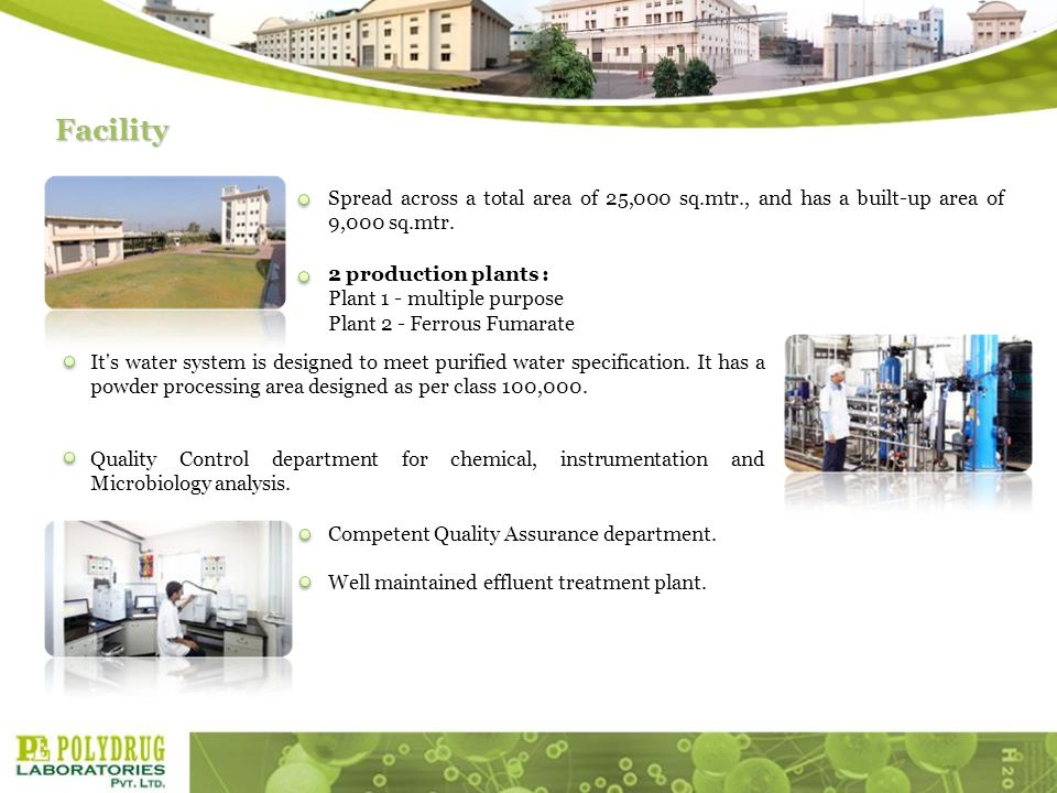 Spread across a total area of 25,000 sq.mtr., and has a built-up area of 9,000 sq.mtr.