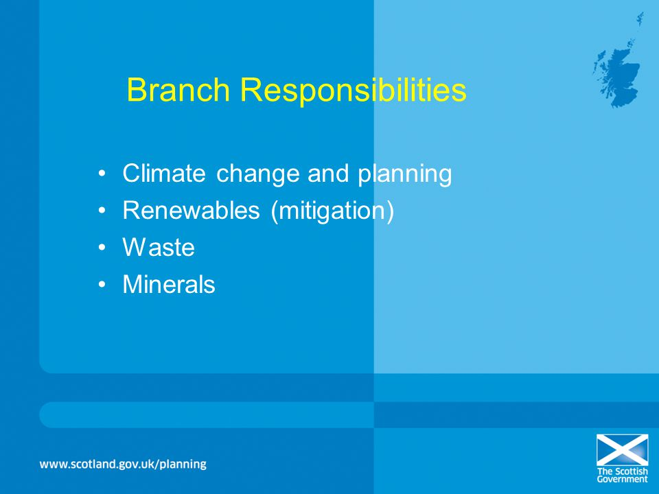 Branch Responsibilities Climate change and planning Renewables (mitigation) Waste Minerals