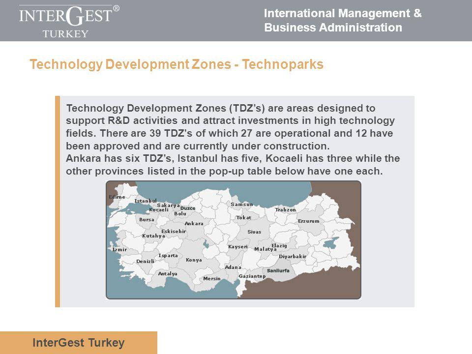 InterGest Turkey International Management & Business Administration Technology Development Zones - Technoparks Technology Development Zones (TDZs) are