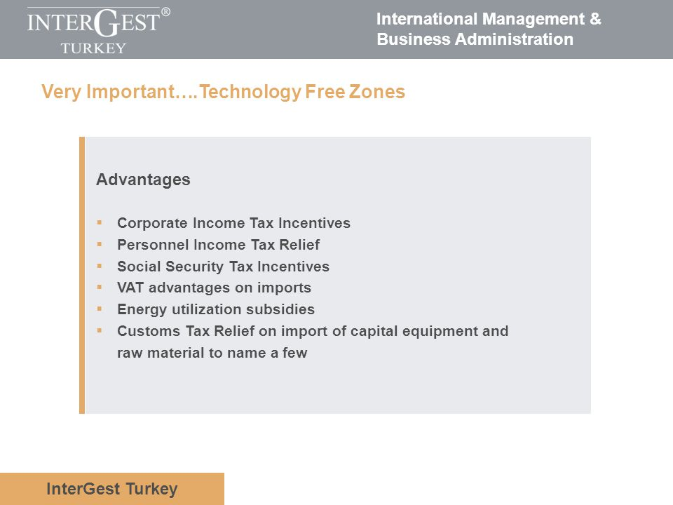 InterGest Turkey International Management & Business Administration Very Important….Technology Free Zones Advantages Corporate Income Tax Incentives P