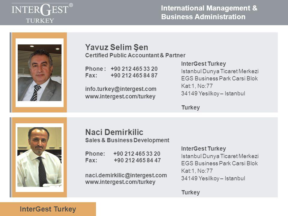 InterGest Turkey International Management & Business Administration Yavuz Selim Şen Certified Public Accountant & Partner Phone : +90 212 465 33 20 Fa