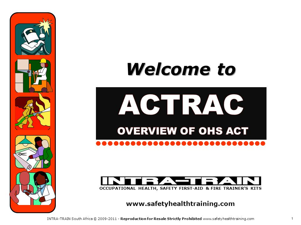 INTRA-TRAIN South Africa © 2009-2011 - Reproduction for Resale Strictly Prohibited www.safetyhealthtraining.com 1 OCCUPATIONAL HEALTH, SAFETY FIRST-AID & FIRE TRAINERS KITS www.safetyhealthtraining.com Welcome to