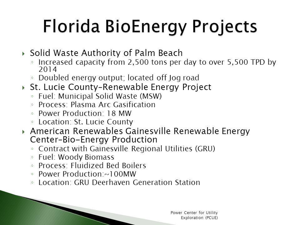 Solid Waste Authority of Palm Beach Increased capacity from 2,500 tons per day to over 5,500 TPD by 2014 Doubled energy output; located off Jog road St.