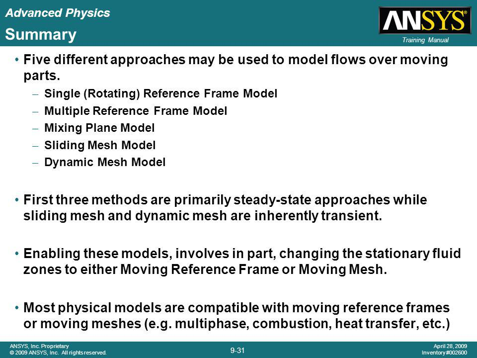 Advanced Physics 9-31 ANSYS, Inc. Proprietary © 2009 ANSYS, Inc. All rights reserved. April 28, 2009 Inventory #002600 Training Manual Summary Five di