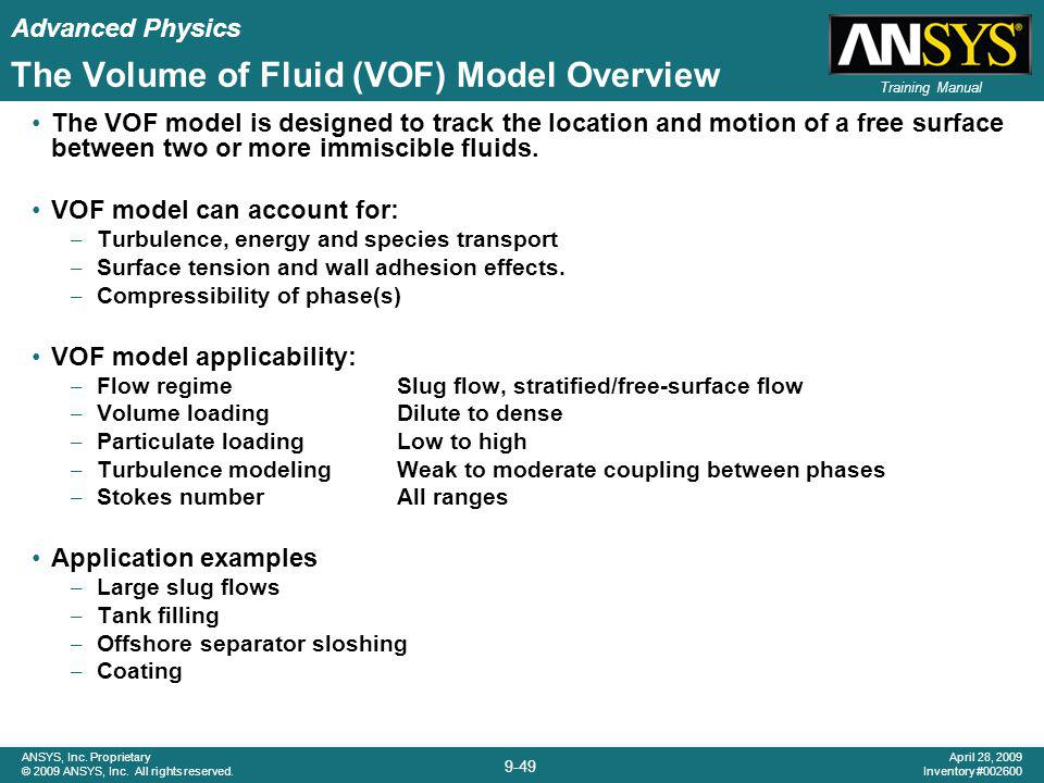 Advanced Physics 9-49 ANSYS, Inc. Proprietary © 2009 ANSYS, Inc. All rights reserved. April 28, 2009 Inventory #002600 Training Manual The Volume of F