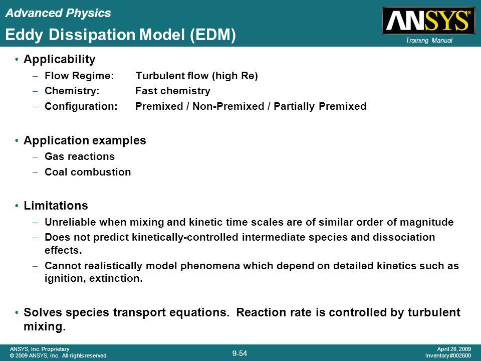 Advanced Physics 9-54 ANSYS, Inc. Proprietary © 2009 ANSYS, Inc. All rights reserved. April 28, 2009 Inventory #002600 Training Manual Eddy Dissipatio