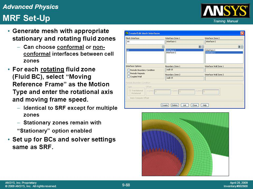 Advanced Physics 9-68 ANSYS, Inc. Proprietary © 2009 ANSYS, Inc. All rights reserved. April 28, 2009 Inventory #002600 Training Manual MRF Set-Up Gene