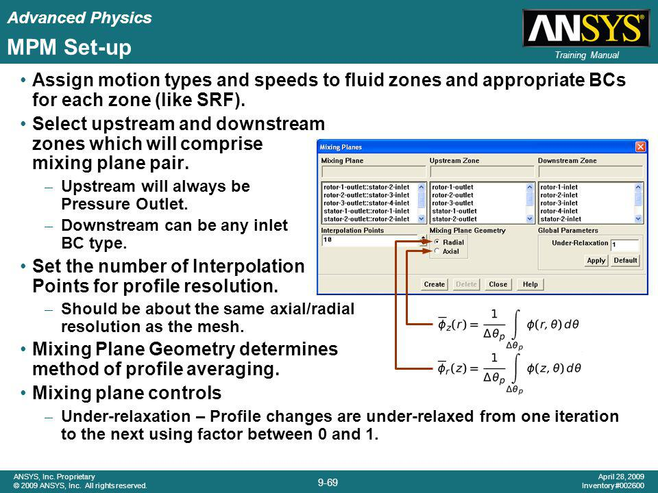 Advanced Physics 9-69 ANSYS, Inc. Proprietary © 2009 ANSYS, Inc. All rights reserved. April 28, 2009 Inventory #002600 Training Manual MPM Set-up Assi