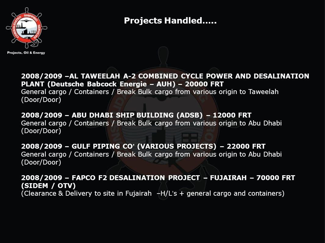 2008/2009 –AL TAWEELAH A-2 COMBINED CYCLE POWER AND DESALINATION PLANT (Deutsche Babcock Energie – AUH) – 20000 FRT General cargo / Containers / Break
