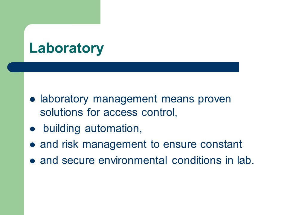 Laboratory laboratory management means proven solutions for access control, building automation, and risk management to ensure constant and secure env