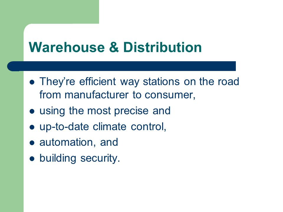Theyre efficient way stations on the road from manufacturer to consumer, using the most precise and up-to-date climate control, automation, and buildi