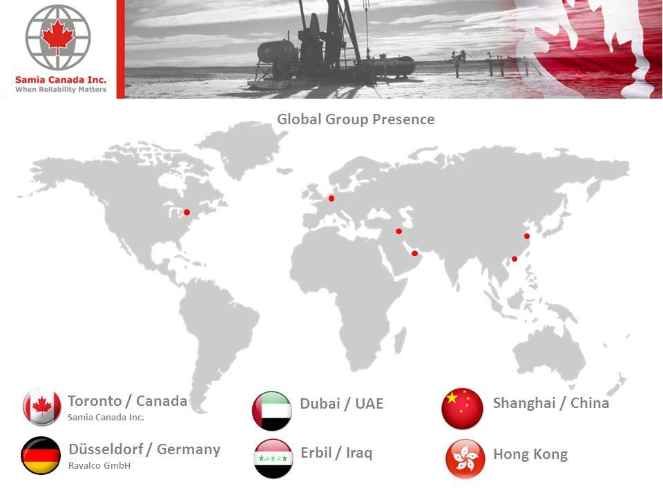 Shanghai / China Erbil / Iraq Dubai / UAE Düsseldorf / Germany Ravalco GmbH Toronto / Canada Samia Canada Inc. Hong Kong Global Group Presence