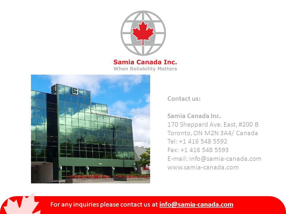 Contact us: Samia Canada Inc. 170 Sheppard Ave. East, #200 B Toronto, ON M2N 3A4/ Canada Tel: +1 416 548 5592 Fax: +1 416 548 5593 E-mail: info@samia-