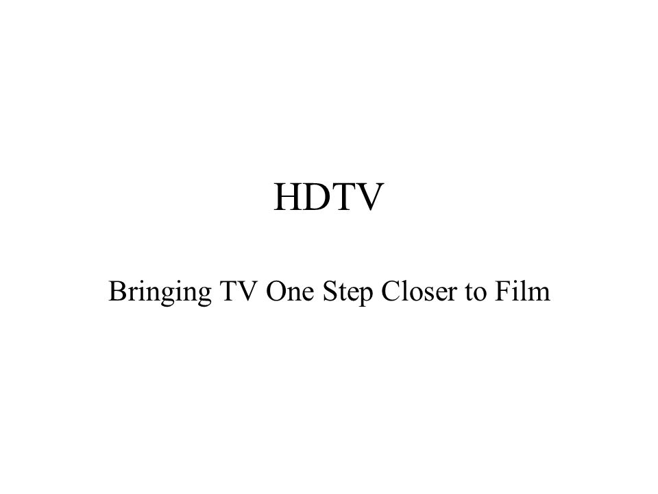 HDTV Bringing TV One Step Closer to Film