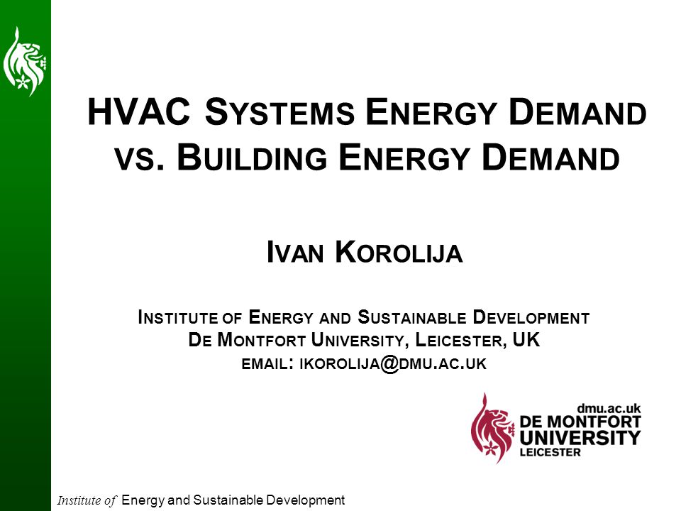 Institute of Energy and Sustainable Development HVAC S YSTEMS E NERGY D EMAND VS.