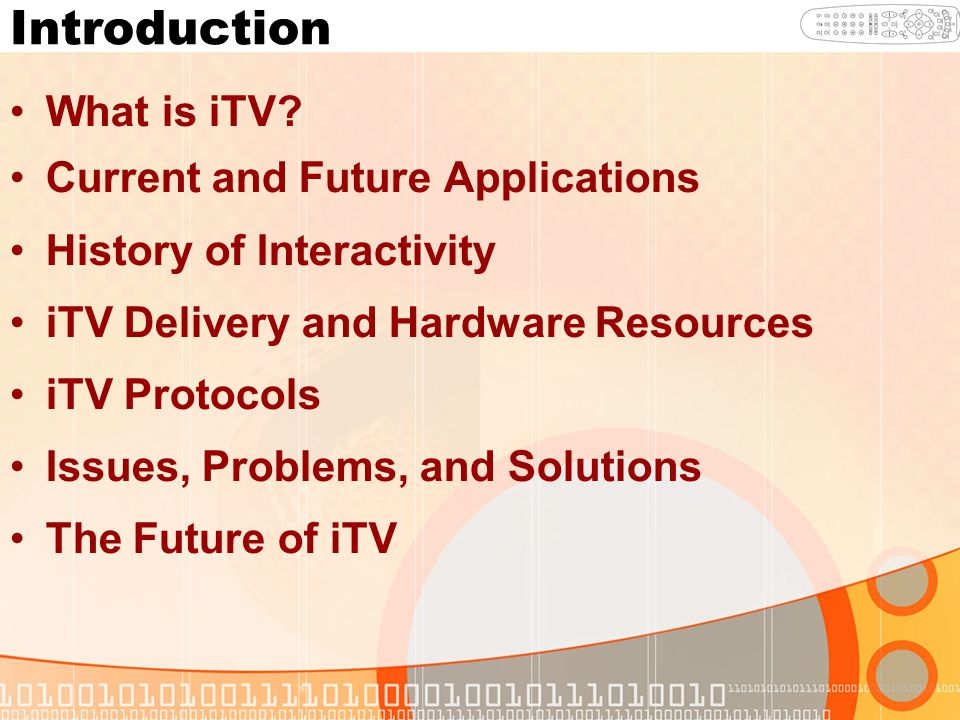 Introduction What is iTV.