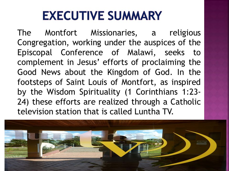 The Montfort Missionaries, a religious Congregation, working under the auspices of the Episcopal Conference of Malawi, seeks to complement in Jesus efforts of proclaiming the Good News about the Kingdom of God.