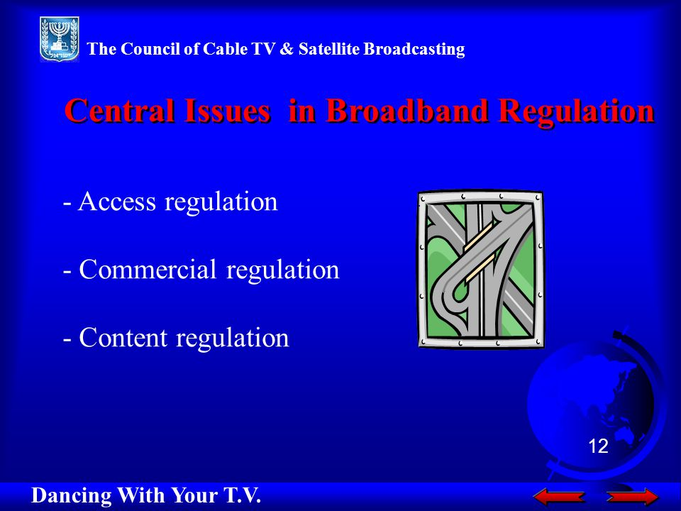 Central Issues in Broadband Regulation Dancing With Your T.V.