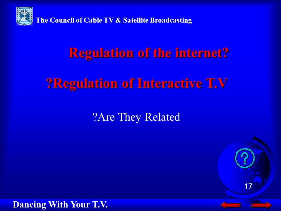 Regulation of Interactive T.V Are They Related Regulation of the internet.