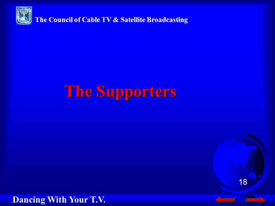 The Supporters Dancing With Your T.V. 18 The Council of Cable TV & Satellite Broadcasting