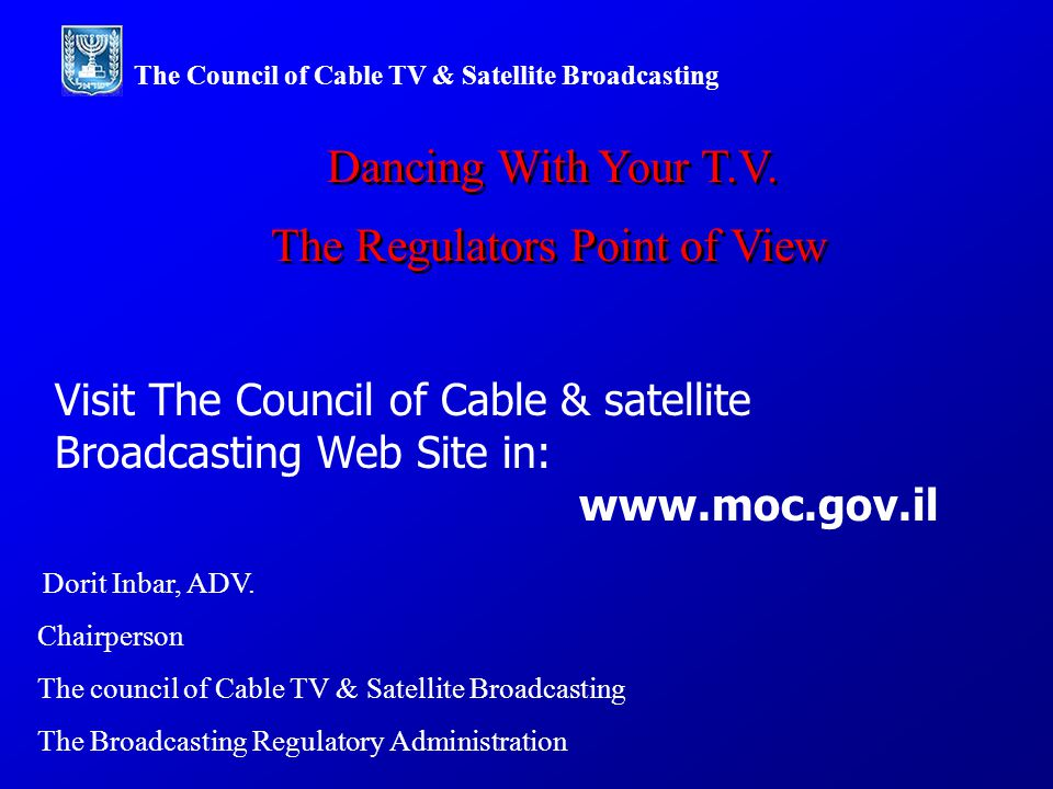 Dorit Inbar, ADV. The council of Cable TV & Satellite Broadcasting The Broadcasting Regulatory Administration Chairperson Dancing With Your T.V. The R