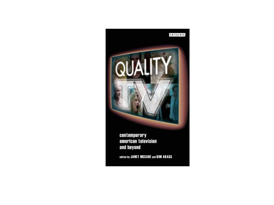 Robert J.Thompsons Characteristics of Quality Television (1996) 9.