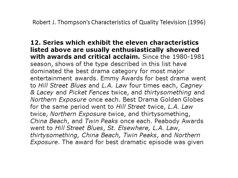 Robert J. Thompsons Characteristics of Quality Television (1996) 12.