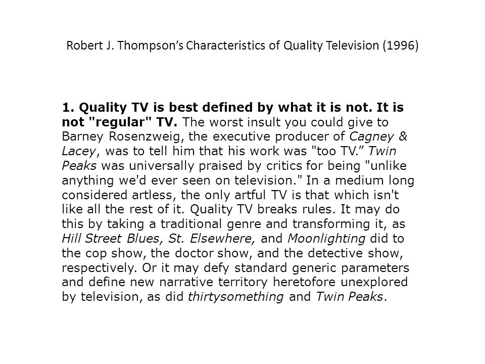 Robert J. Thompsons Characteristics of Quality Television (1996) 1.