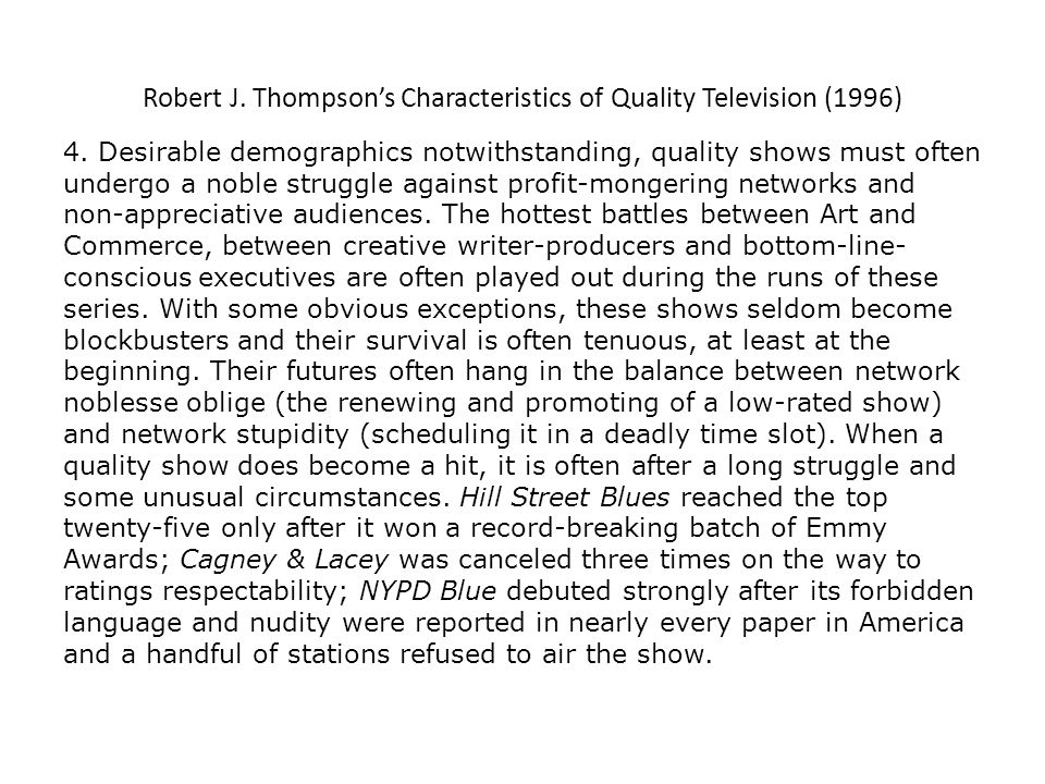 Characteristics of Quality Television Revisited (2007) Quality shows are no longer specialized offerings of the network