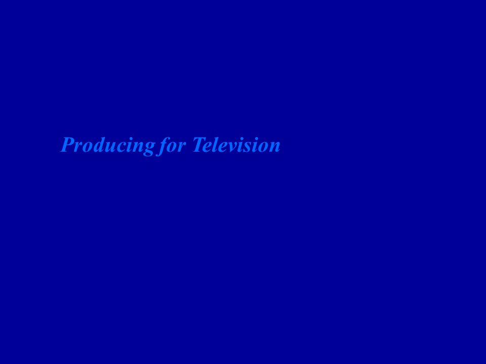 Producing for Television