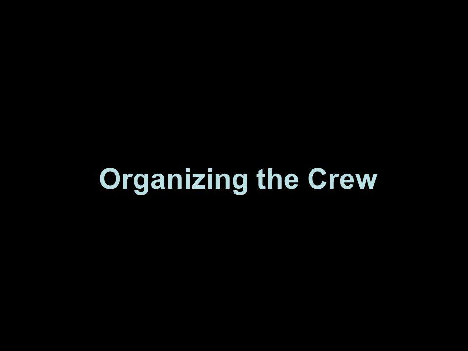 Organizing the Crew