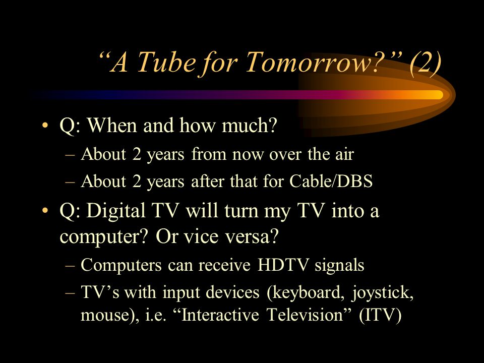 A Tube for Tomorrow. (2) Q: When and how much.