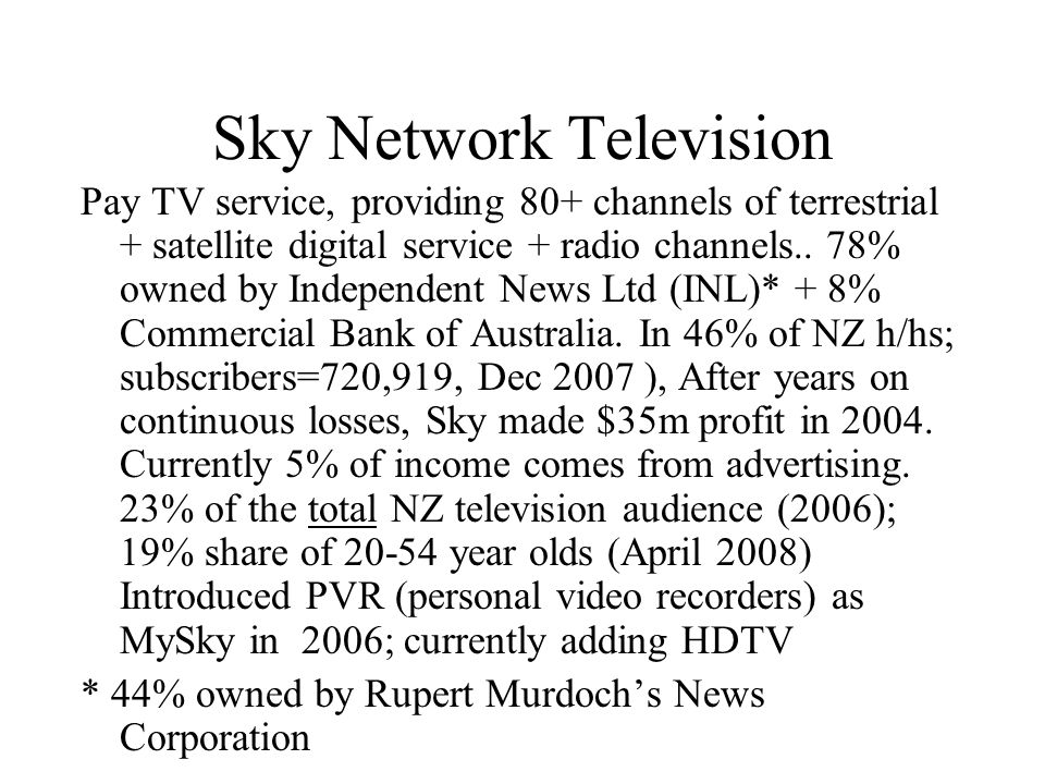 Sky Network Television Pay TV service, providing 80+ channels of terrestrial + satellite digital service + radio channels..