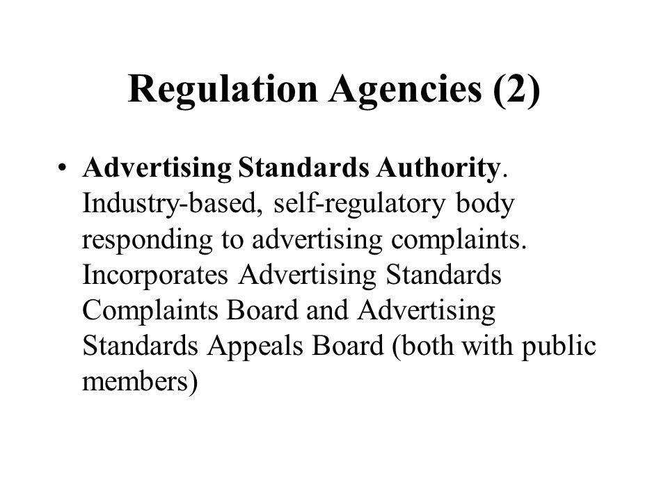 Regulation Agencies (2) Advertising Standards Authority.