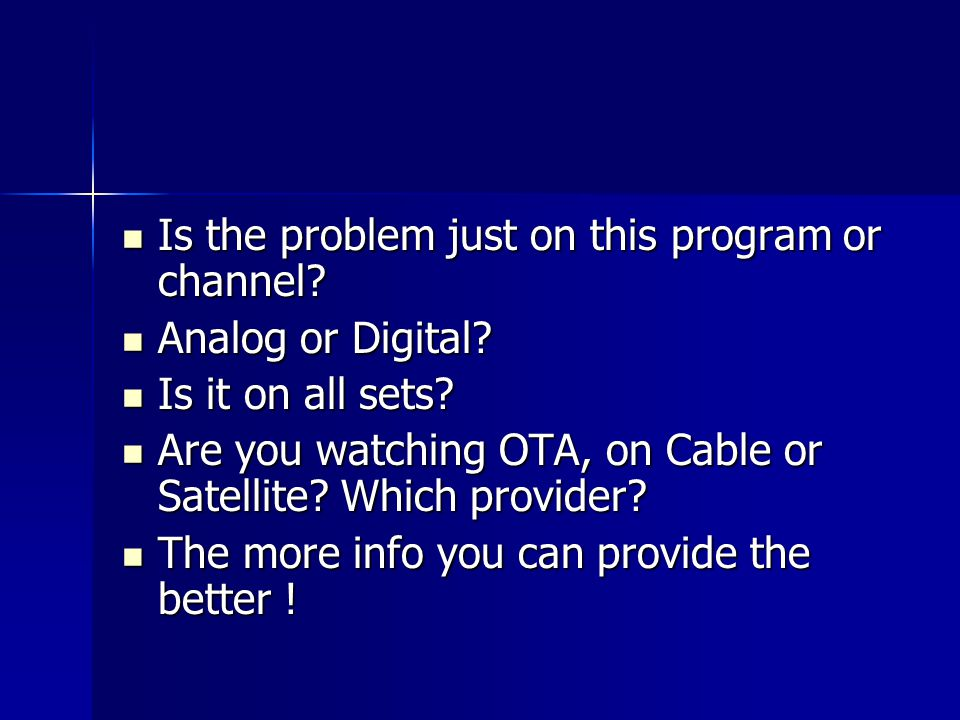 Is the problem just on this program or channel. Is the problem just on this program or channel.