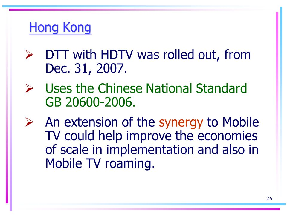 26 Hong Kong DTT with HDTV was rolled out, from Dec.