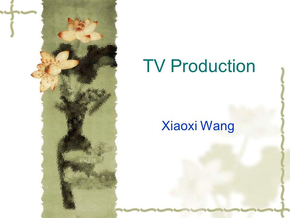 TV Production Xiaoxi Wang