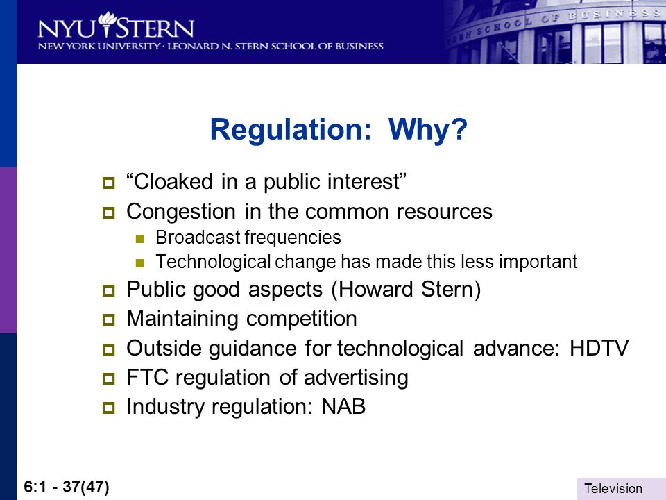Television 6:1 - 37(47) Regulation: Why.