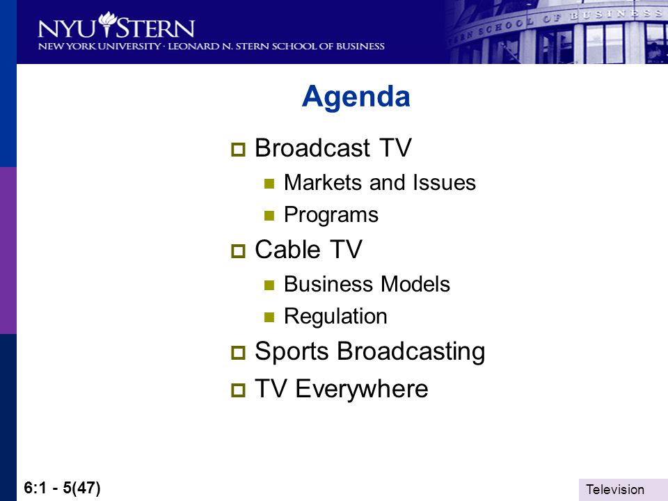 Television 6:1 - 36(47) Entertainment and Media: Markets and Economics Regulation of Television